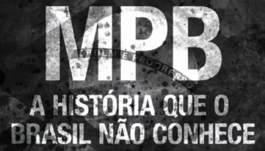 MPB – A História que o Brasil Não Conhece